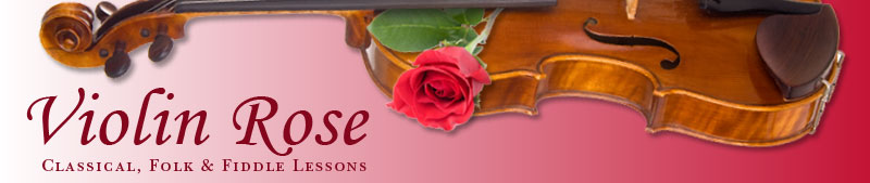Violin Rose - Classical, Folk & Fiddle Lessons